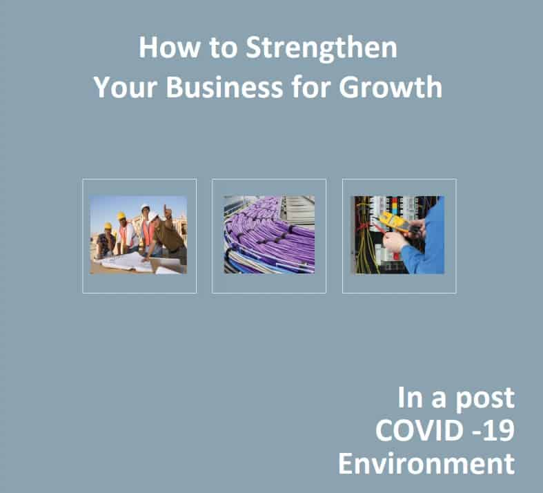 How to Strengthen Your Business for Growth In a post COVID -19 Environment